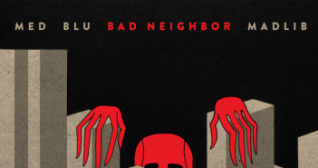 MED, Blu & Madlib - Bad Neighbor (Album Release)