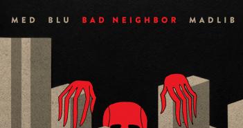 MED, Blu & Madlib - Bad Neighbor (Album Release)